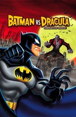 Бэтмен против Дракулы / The Batman vs Dracula: The Animated Movie (2005)