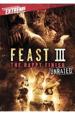 Пир 3: Счастливая кончина / Feast 3: The Happy Finish (2009)