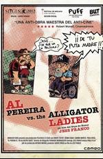 ��� ������� ������ �������-�����������/Al Pereira vs. the Alligator Ladies (2012)