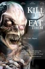 Убей их и съешь!
