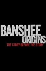 Банши: Предыстория / Banshee Origins (2013)