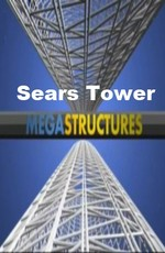 National Geographic: Мегасооружения: Башня Сирс