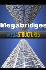 National Geographic: Суперсооружения: Мегамосты