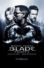 Блэйд 3: Троица / Blade: Trinity (2005)